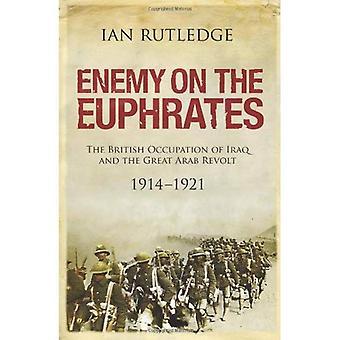Vijandelijke op de Eufraat: de Britse bezetting van Irak en de grote Arabische opstand 1914-1921