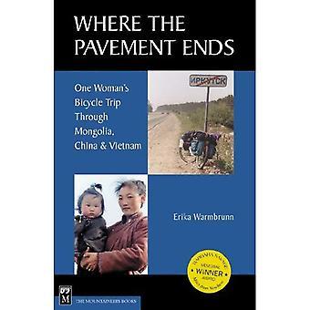 Där slutar trottoaren: en kvinnas cykelresa genom Mongoliet, Kina och Vietnam