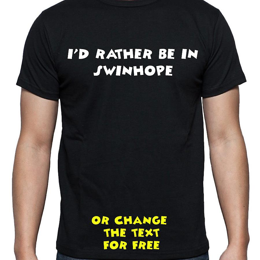 I'd Rather Be In Swinhope Black Hand Printed T shirt
