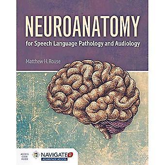 Neuroanatomy for Speech Language Pathology and Audiology - Includes Navigate 2 Advantage Access