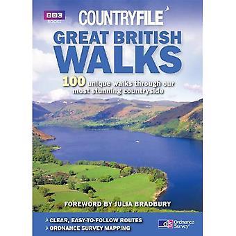 Countryfile Great British promenades: 100 promenades pédestres uniques à travers nos plus belles campagnes