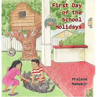 First Day of the School Holidays