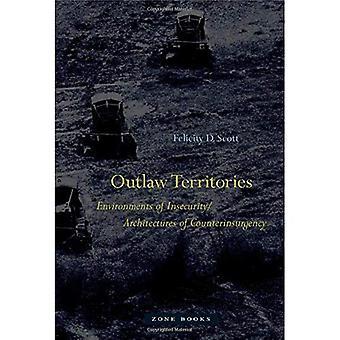 Outlaw territorier: Miljöer av osäkerhet/arkitekturer av bekämpade
