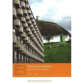 Ethnologia Europaea: Journal of European Ethnology: 1-2 2007 v. 37