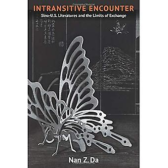 Intransitive Encounter: Sino-U.S. Literatures and the Limits of Exchange
