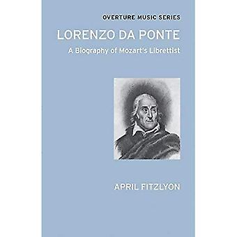 Lorenzo Da Ponte: A Biography of Mozart's Librettist