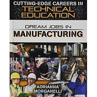 Dream Jobs in Manufacturing