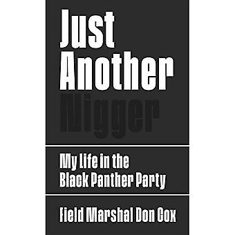Just Another . : My Life in the Black Panther Party