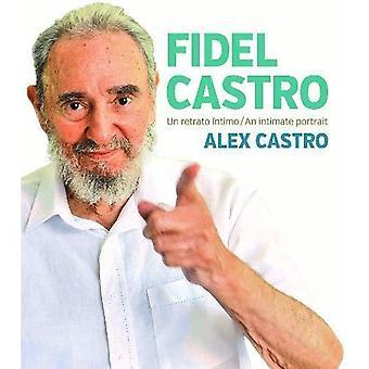 Fidel Castro: An Intimate Portrait/Un Retrato Intimo
