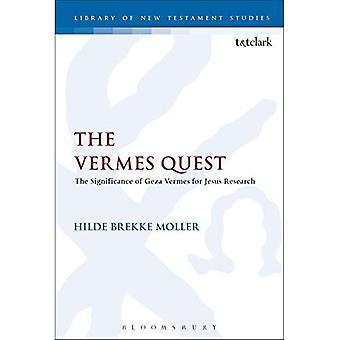 The Vermes Quest: The Significance of Geza Vermes� for Jesus Research (The Library of New Testament Studies)