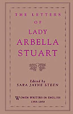 The Letters of Lady Arbella Stuart by Stuart & Arabella