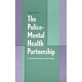The PoliceMental Health Partnership A CommunityBased Response to Urban Violence by Marans & Steven