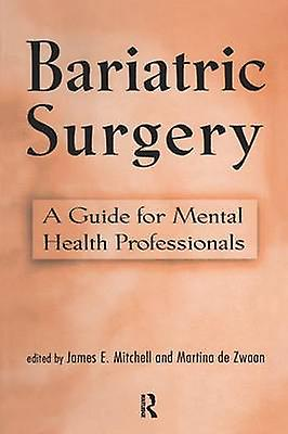 Bariatric Surgery  A Guide for Hommestal Health Professionals by Mitchell & James E.