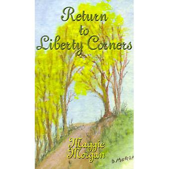 Return to Liberty Corners by Morgan & Maggie