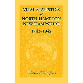Vital Statistics of North Hampton New Hampshire 17421942 by Jones & William H