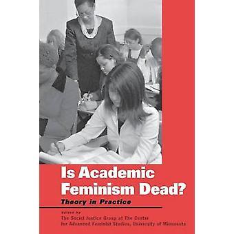 Akademischen Feminismus Theorie tot in der Praxis der sozialen Gerechtigkeit Gruppe