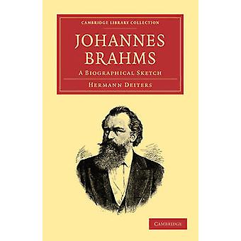 Johannes Brahms A Biographical Sketch by Deiters & Hermann