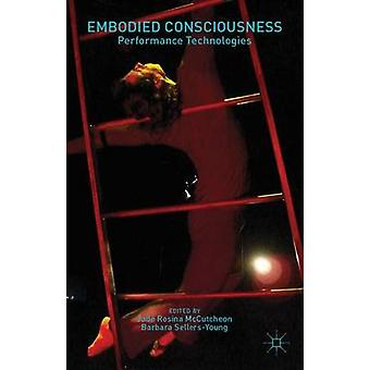 Embodied Consciousness Performance Technologies by McCutcheon & Jade Rosina