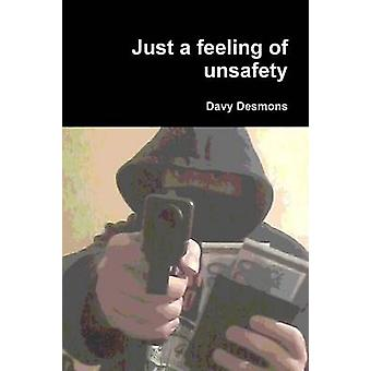 Just a feeling of unsafety by Desmons & Davy