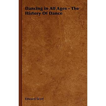 Dancing in All Ages  The History of Dance by Scott & Edward