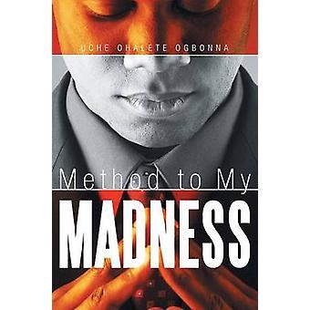 Menetelmä My Madness on Ogbonna & Uche Ohalete
