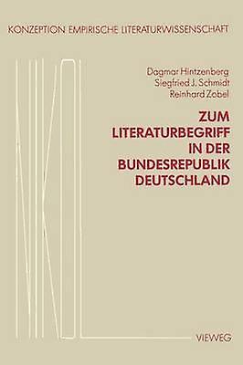 Zum Literaturbegriff in der Bundesrepublik Deutschland by Hintzenberg & Dagmar