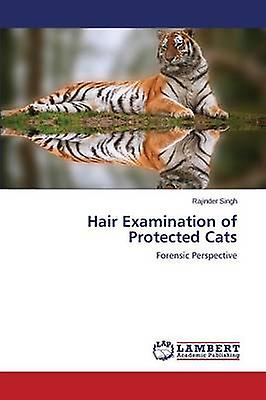 Hair Examination of Prougeected Cats by Singh Rajinder