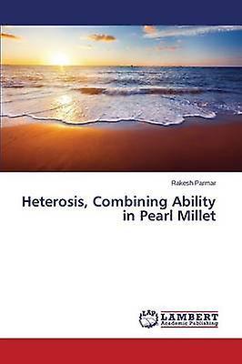 Heterosis Combining Ability in Pearl Millet by Parmar Rakesh