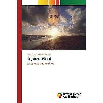 O Juzo Final by Ferreira Francisco Albertin