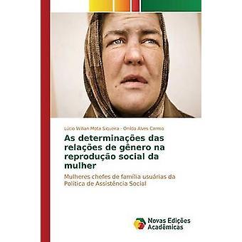As determinaes das relaes de gnero na reproduo social da mulher by Siqueira Lcio Willian Mota
