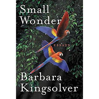 Small Wonder - Essays by Barbara Kingsolver - 9780060504076 Book