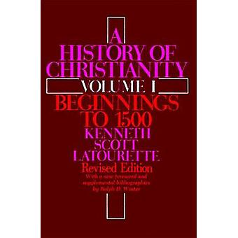 A History of Christianity - v. 1 - Beginnings to 1500 (New edition) by
