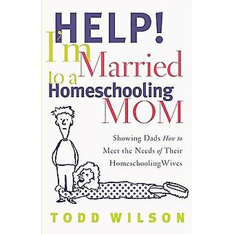 Help! I'm Married to a Homeschooling Mom - Showing Dads How to Meet th