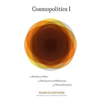 Cosmopolitics I by Isabelle Stengers - Robert Bononno - 9780816656875