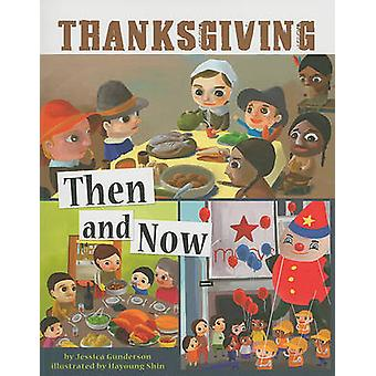 Thanksgiving Then and Now by Jessica Gunderson - Hayoung Shin - 97814