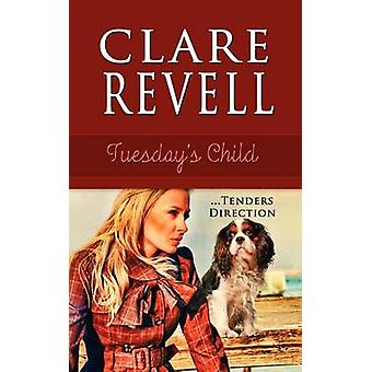 Tuesday's Child by Clare Revell - 9781611162080 Book