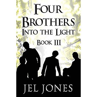 Four Brothers Into the Light - Book III by Jel Jones - 9781681762760 B