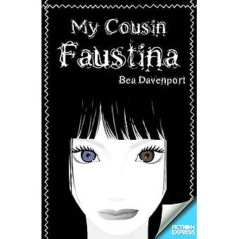 My Cousin Faustina by Bea Davenport - 9781783225392 Book