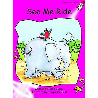 See Me Ride - Emergent (International edition) by Pam Holden - 9781877