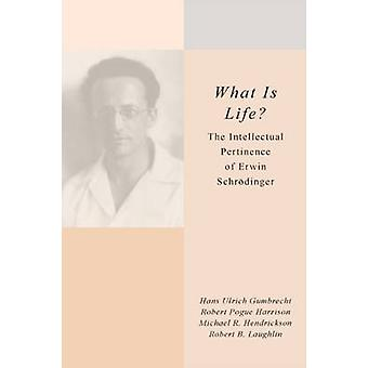 What is Life? - The Intellectual Pertinence of Erwin Schrodinger by Ha