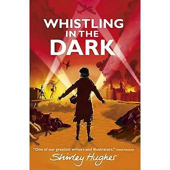 Vissla i mörkret av Shirley Hughes - 9781406365696 bok