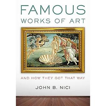 Famous Works of Art-and How They Got That Way by John B. Nici - 97815
