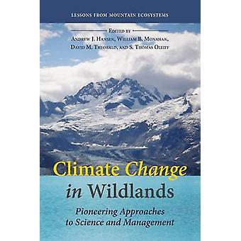 Climate Change in Wildlands - Pioneering Approaches to Science and Man