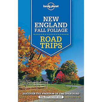 Lonely Planet New England Fall Foliage Road Trips by Lonely Planet -