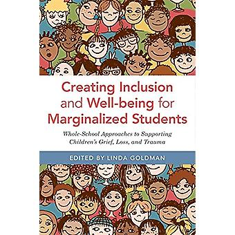 Creating Inclusion and Well-being for Marginalized Students - Whole-Sc