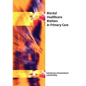 Mental Healthcare Matters in Primary Care by Ruth Chambers - Elizabet