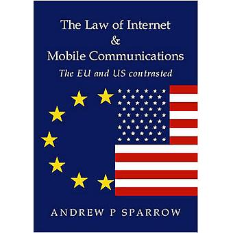 The Law of Internet and Mobile Communications - The US and EU Contrast