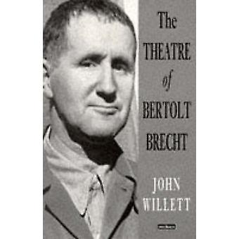 Le théâtre de Bertolt Brecht (nouvelle édition) par John Willett - 9780413