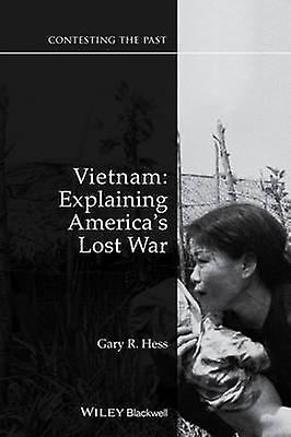 Vietnam - Explaining America&s Lost War (2nd Revised edition) by Gary