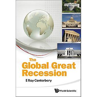 The Global Great Recession by E. Ray Canterbery - 9789814322768 Book